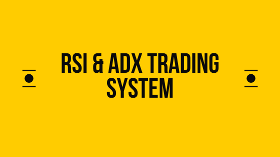 (RSI) & (Adx) trading system
