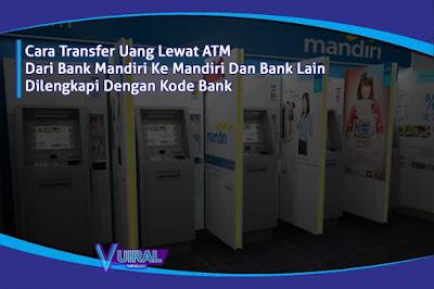Cara Transfer Uang Lewat ATM Mandiri Ke Mandiri Dan Bank Lain