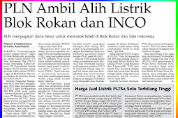 PLN Take Over Electricity Block Rokan and INCO