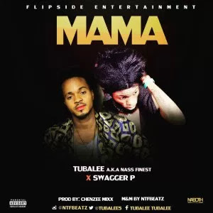 Tubalee X Swagger P. – Mama  [New Song]  - www.mp3made.com.ng