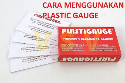 Fungsi dan Cara Penggunaan Plastic Gauge