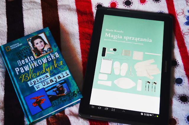 Książka na luty: Magia sprzątania i Blondynka śpiewa w Ukajali ♥