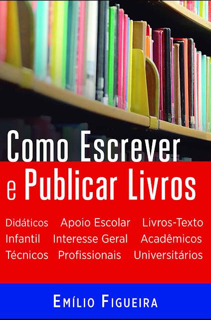 Escrevendo O Seu Livro Emílio Figueira