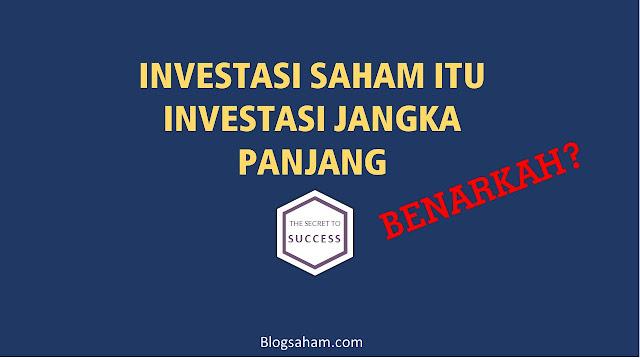 investasi saham itu investasi jangka panjang