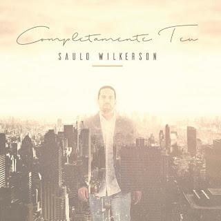 Baixar CD Completamente Teu Saulo Wilkerson