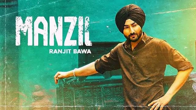 Manzil Lyrics -Ranjit Bawa -Latest Punjabi song