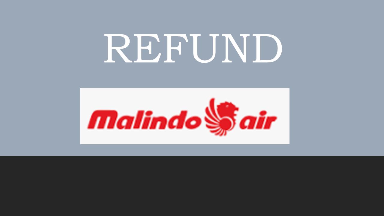 Prosedur Pembatalan/Refund Tiket Pesawat Malindo Air