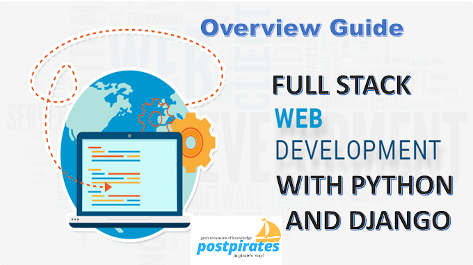 Full Stack Web Development With Python & Django !(Overview Guide)