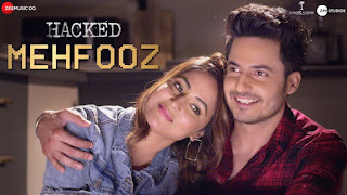 Mehfooz Lyrics- Arko From Hacked Movie