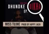 MISS TUJHE Lyrics | DHUNDKE DIKHA EP | Emiway Song Download