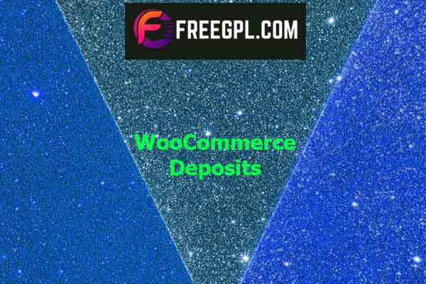 WooCommerce Deposits Nulled Download Free