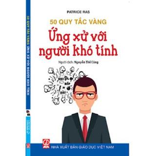 Ứng xử với người khó tính - 50 quy tắc vàng ebook PDF-EPUB-AWZ3-PRC-MOBI