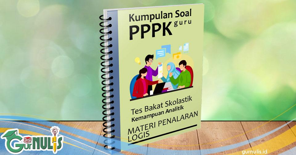 Kumpulan Soal PPPK Guru - Tes Bakat Skolastik Materi Penalaran Logis - www.gurnulis.id