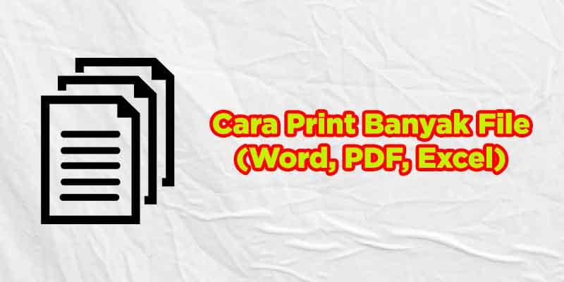cara print banyak file
