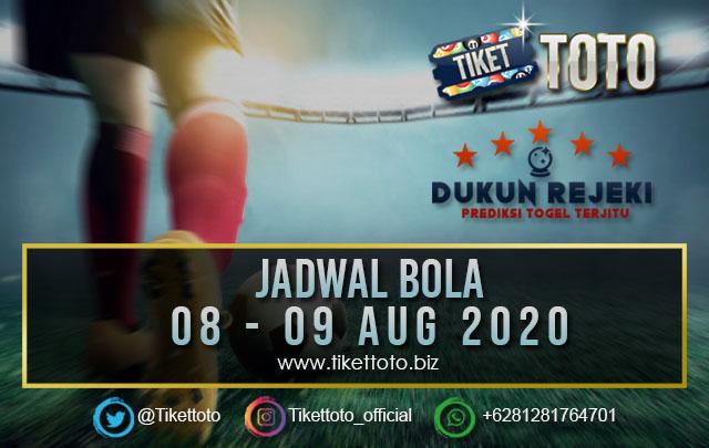 JADWAL PERTANDINGAN BOLA 08 – 09 Agustus 2020