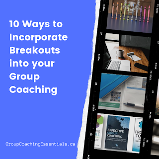 10 Ways to Incorporate Breakouts Into Your Group Coaching