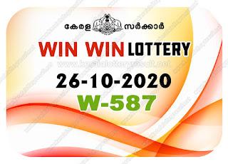 Kerala Lottery Result 26-10-2020 Win Win W-587 kerala lottery result, kerala lottery, kl result, yesterday lottery results, lotteries results, keralalotteries, kerala lottery, keralalotteryresult, kerala lottery result live, kerala lottery today, kerala lottery result today, kerala lottery results today, today kerala lottery result, Win Win lottery results, kerala lottery result today Win Win, Win Win lottery result, kerala lottery result Win Win today, kerala lottery Win Win today result, Win Win kerala lottery result, live Win Win lottery W-587, kerala lottery result 26.10.2020 Win Win W 587 October 2020 result, 26 10 2020, kerala lottery result 26-10-2020, Win Win lottery W 587 results 26-10-2020, 26/10/2020 kerala lottery today result Win Win, 26/10/2020 Win Win lottery W-587, Win Win 26.10.2020, 26.10.2020 lottery results, kerala lottery result October 2020, kerala lottery results 26th October 2020, 26.10.2020 week W-587 lottery result, 26-10.2020 Win Win W-587 Lottery Result, 26-10-2020 kerala lottery results, 26-10-2020 kerala state lottery result, 26-10-2020 W-587, Kerala Win Win Lottery Result 26/10/2020, KeralaLotteryResult.net, Lottery Result