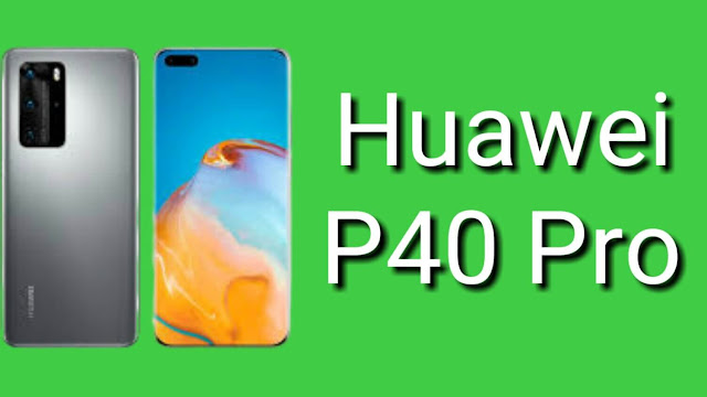 Huawei P40 Pro: Display, Price, and Specifications in 2020