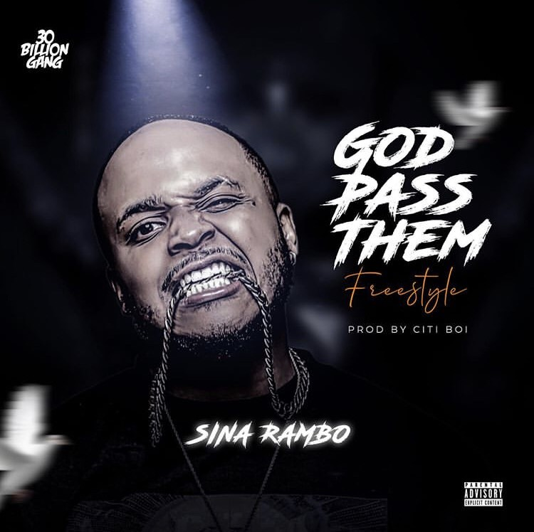 Sina Rambo ft. Citiboi - God Pass Them #Arewapublisize