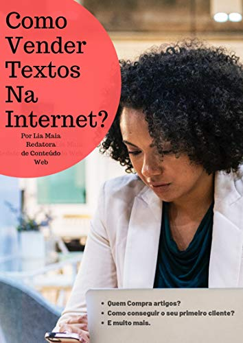 Como Vender Textos Para Internet: Você pode ser um redator