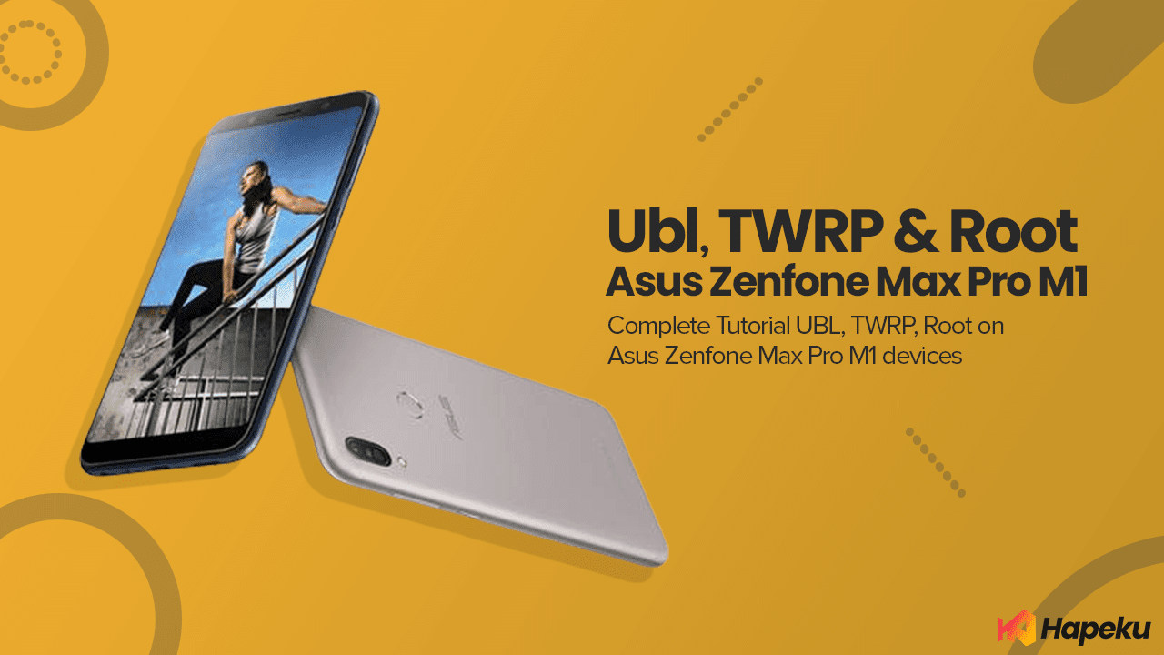 [Lengkap] Cara UBL, TWRP & Root Asus Zenfone Max Pro M1