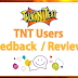 TNT Users Feedback / Review