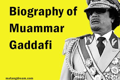 Biography of Muammar Gaddafi