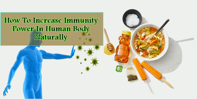 How to increase immunity power in human body naturally