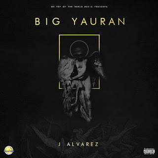 J Alvarez - Big Yauran (2016) - Album Download, Itunes Cover, Official Cover, Album CD Cover Art, Tracklist