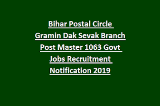Bihar Postal Circle Gramin Dak Sevak Branch Post Master 1063 Govt Jobs Recruitment Notification 2019
