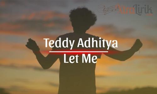 Arti Lirik Lagu Let Me Teddy Adhitya Terjemahan