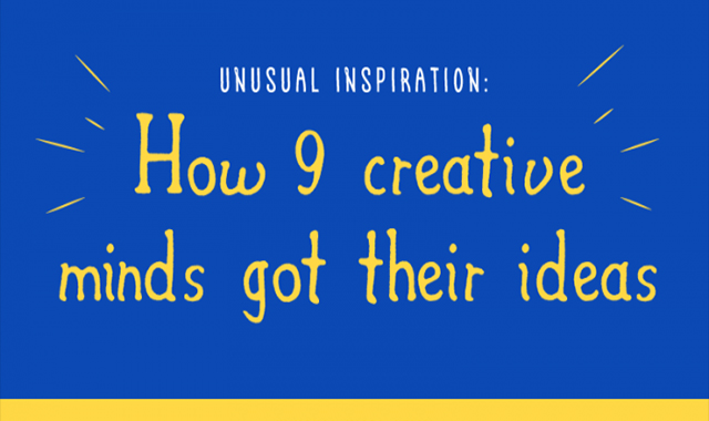 HOW 9 CREATIVE MINDS GOT THEIR IDEAS #INFOGRAPHIC