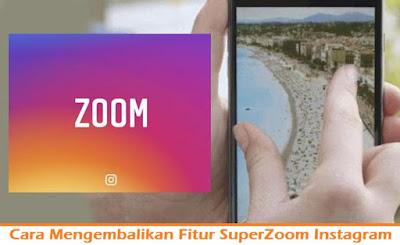 Cara Mengembalikan Fitur SuperZoom Instagram (Termudah.com)