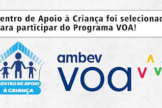 Centro de Apoio à Criança foi selecionado para participar do Programa VOA da Ambev