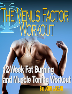 The Venus Factor 2.0 Review (John Barban): Does it Work ? Try not to purchase Venus Factor without perusing this audi...