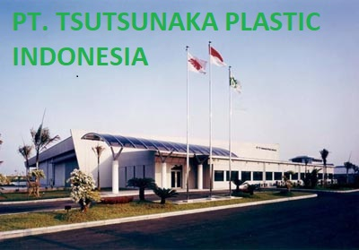 Loker Terbaru Bekasi PT. TSUTSUNAKA PLASTIC INDONESIA