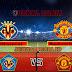 Prediksi Villarreal vs Manchester United ,Kamis 27 May 2021 Pukul 02.00 WIB