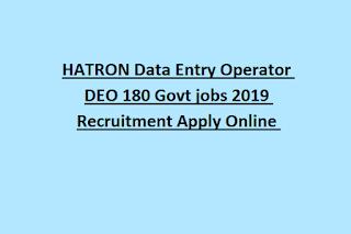 HATRON Data Entry Operator DEO 180 Govt jobs 2019 Recruitment Apply Online