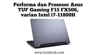 Review Asus TUF Gaming F15 FX506, varian Intel i7-11800H