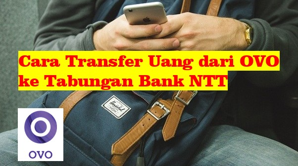 Cara Transfer Uang OVO ke Tabungan Bank NTT