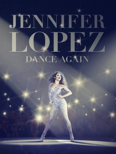 Jennifer Lopez: Dance Again ()
