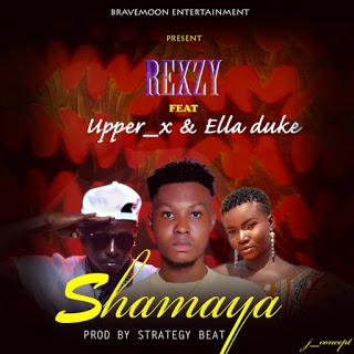 MUSIC: Rexzy  Ft. Upper X & Ella Duke - Shamaya
