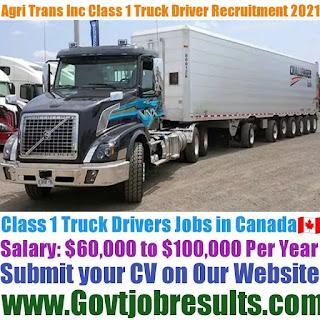 Agri Trans Inc Class 1 Truck Driver Recruitment 2021-22