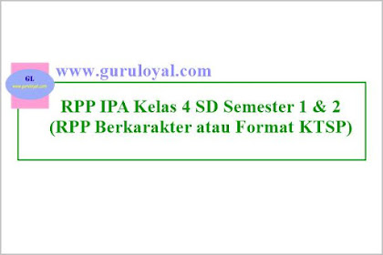RPP IPA Kelas 4 SD Semester 1 & 2 (Berkarakter)