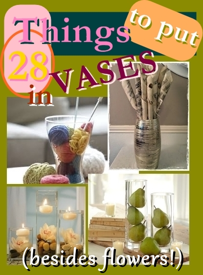 Decorating With Vases Diy Home Decor 28 Things To Put In Besides Flowers