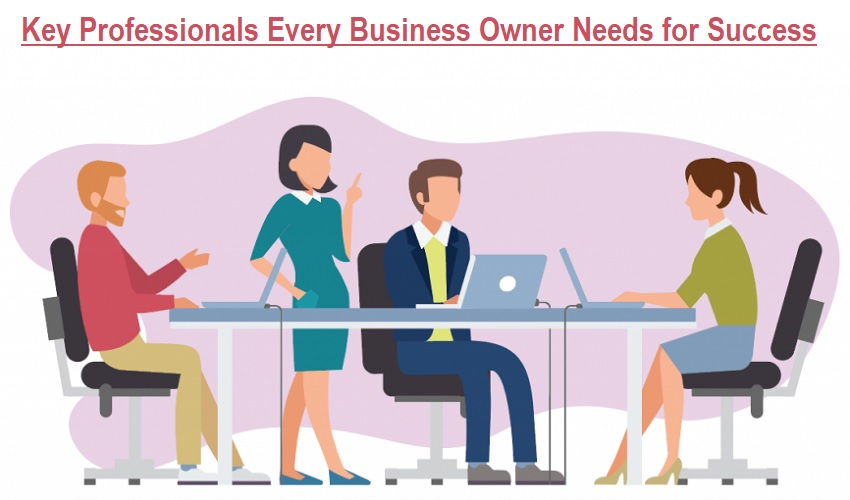 Key Professionals Every Business Owner Needs for Success
