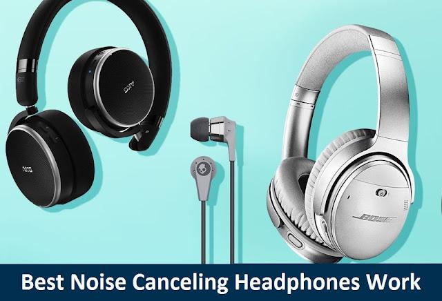 Noise Canceling Headphones Work