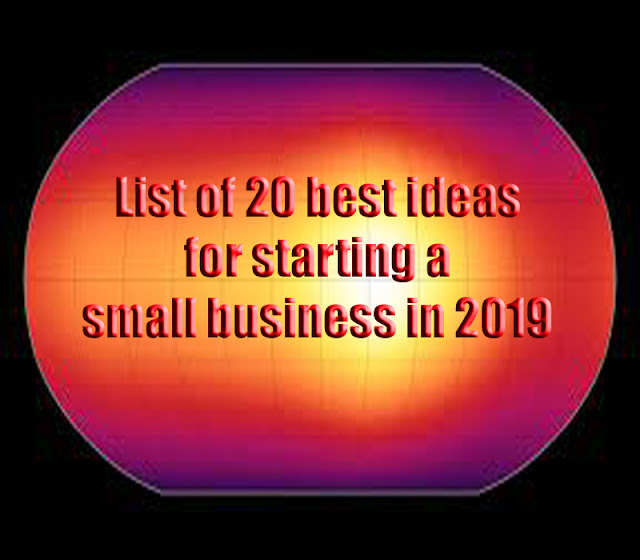 List of 20 best ideas for starting a small business in 2019