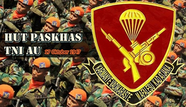17 Oktober 1947 Hari Jadi / HUT Paskhas TNI AU Indonesia