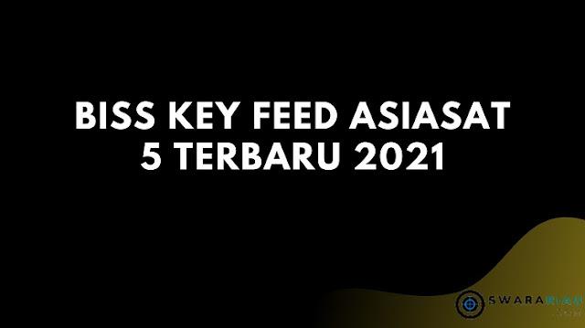 Biss Key Feed Asiasat 5 Terbaru 2021